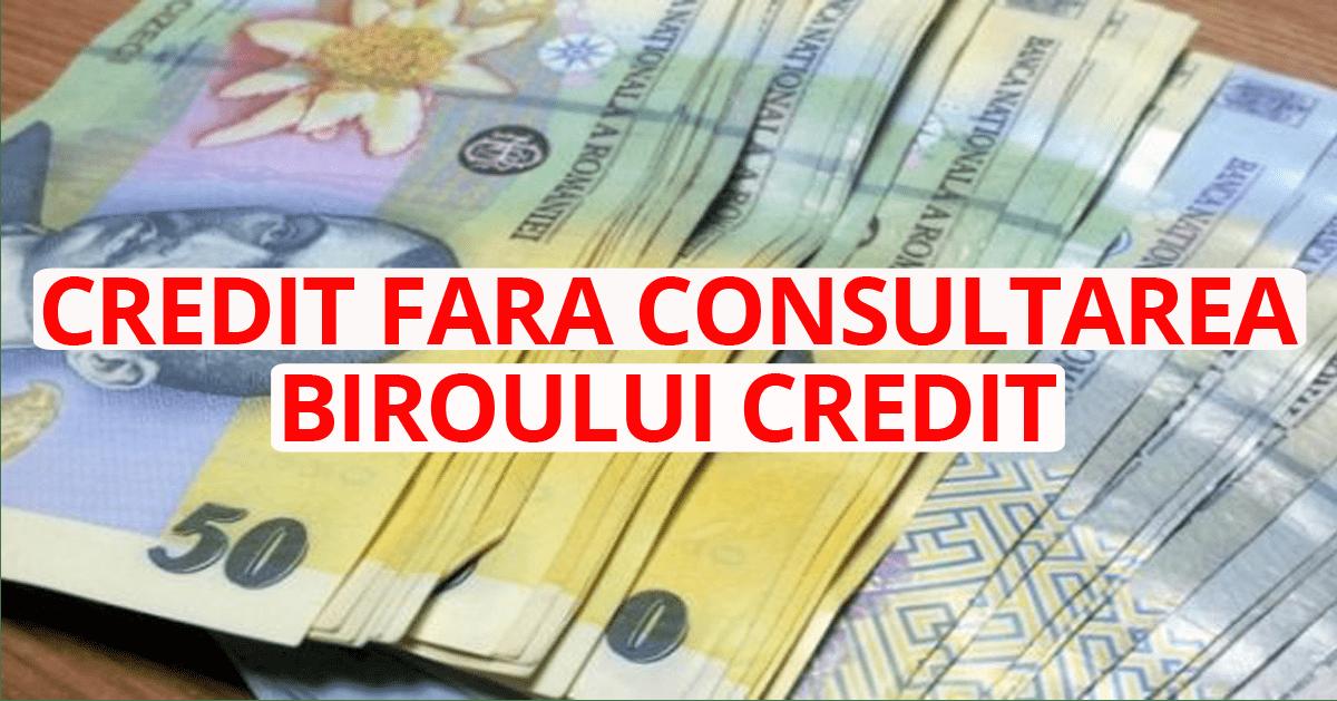 Am nevoie de un credit fără consultarea biroului credit 2021